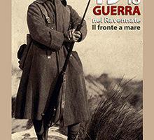1915-1918, La Grande Guerra nel ravennate – Il fronte a mare